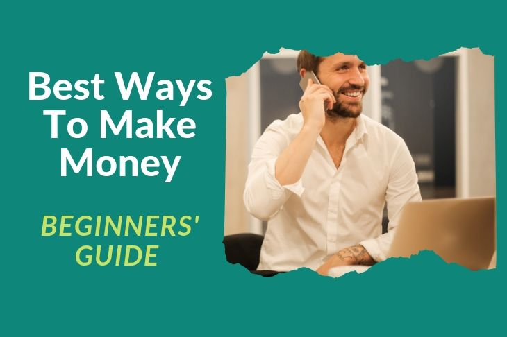 Best Ways To Make Money | Step by Step Guide For Beginner